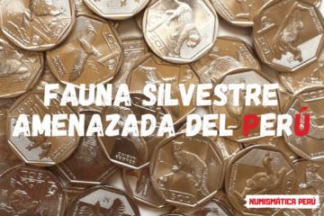 serie numismática fauna silvestre amenazada del perú